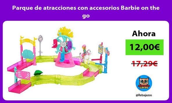 Parque de atracciones con accesorios Barbie on the go