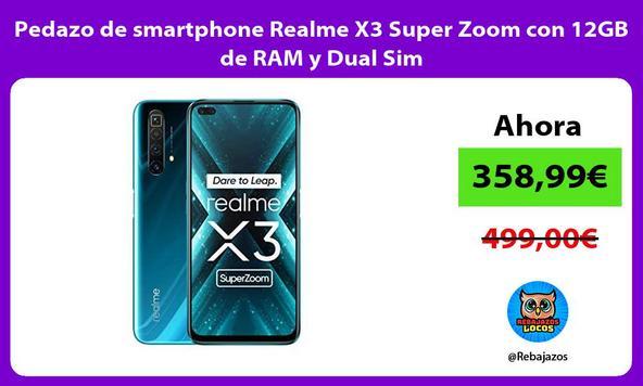 Pedazo de smartphone Realme X3 Super Zoom con 12GB de RAM y Dual Sim