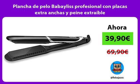 Plancha de pelo Babayliss profesional con placas extra anchas y peine extraíble