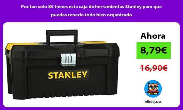 Por tan solo 8€ tienes esta caja de herramientas Stanley para que puedas tenerlo todo bien organizado