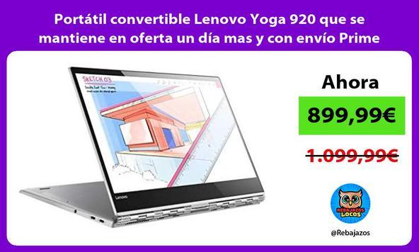 Portátil convertible Lenovo Yoga 920 que se mantiene en oferta un día mas y con envío Prime