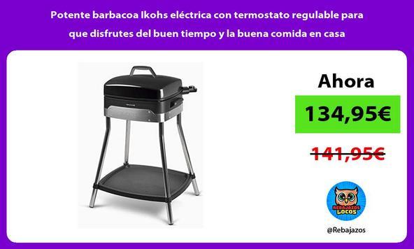 Potente barbacoa Ikohs eléctrica con termostato regulable para que disfrutes del buen tiempo y la buena comida en casa
