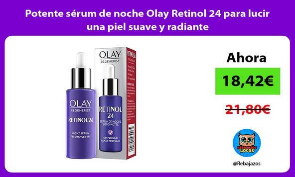 Potente sérum de noche Olay Retinol 24 para lucir una piel suave y radiante