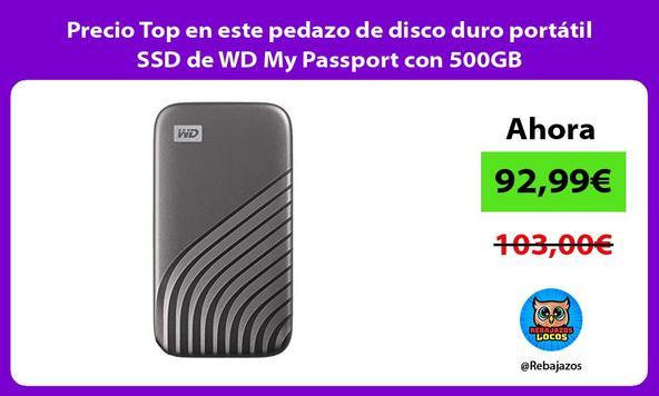 Precio Top en este pedazo de disco duro portátil SSD de WD My Passport con 500GB