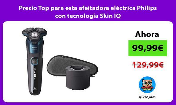 Precio Top para esta afeitadora eléctrica Philips con tecnología Skin IQ