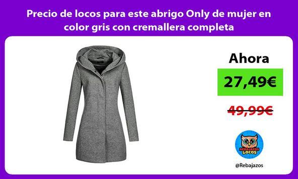Precio de locos para este abrigo Only de mujer en color gris con cremallera completa