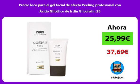 Precio loco para el gel facial de efecto Peeling profesional con Ácido Glicólico de Isdin Glicoisdin 25