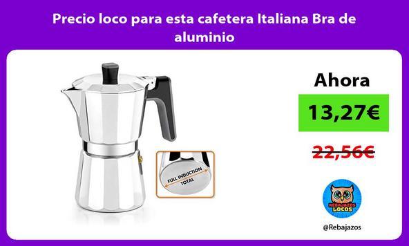 Precio loco para esta cafetera Italiana Bra de aluminio