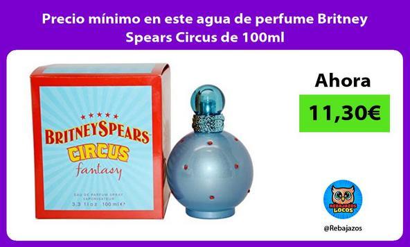 Precio mínimo en este agua de perfume Britney Spears Circus de 100ml