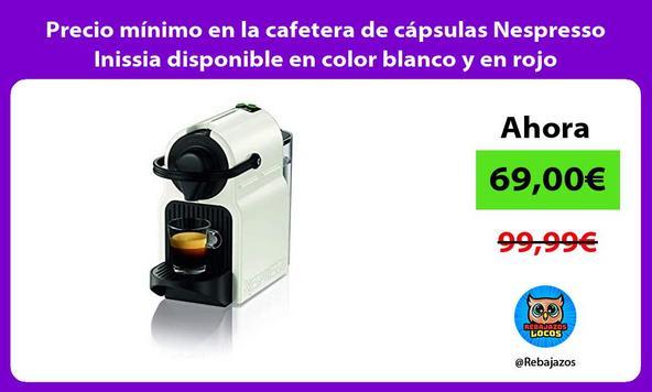 Precio mínimo en la cafetera de cápsulas Nespresso Inissia disponible en color blanco y en rojo