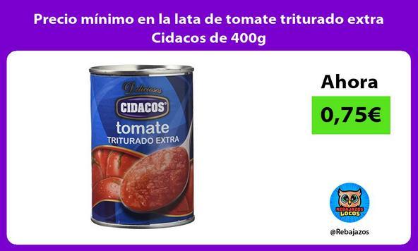 Precio mínimo en la lata de tomate triturado extra Cidacos de 400g