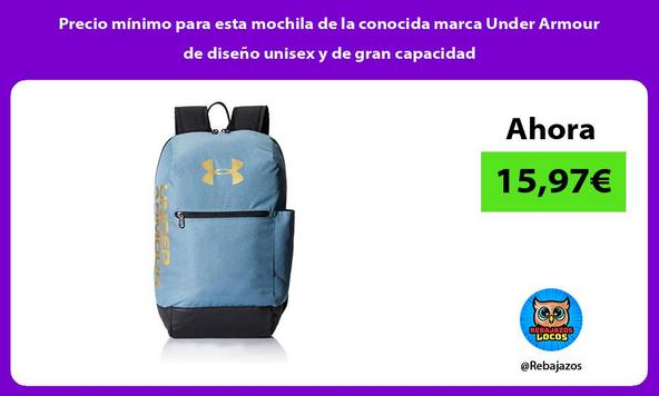 Precio mínimo para esta mochila de la conocida marca Under Armour de diseño unisex y de gran capacidad