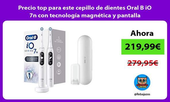 Precio top para este cepillo de dientes Oral B iO 7n con tecnología magnética y pantalla