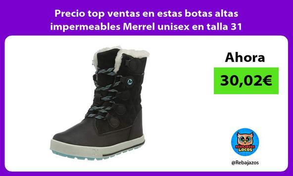 Precio top ventas en estas botas altas impermeables Merrel unisex en talla 31