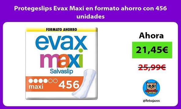 Protegeslips Evax Maxi en formato ahorro con 456 unidades