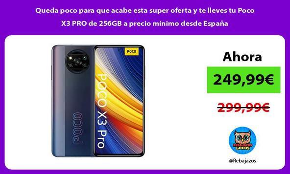 Queda poco para que acabe esta super oferta y te lleves tu Poco X3 PRO de 256GB a precio mínimo desde España