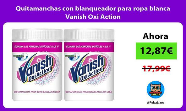 Quitamanchas con blanqueador para ropa blanca Vanish Oxi Action