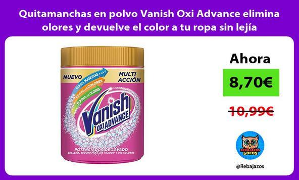 Quitamanchas en polvo Vanish Oxi Advance elimina olores y devuelve el color a tu ropa sin lejía