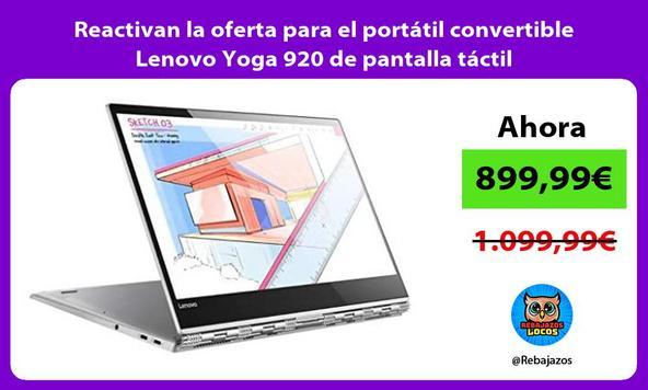 Reactivan la oferta para el portátil convertible Lenovo Yoga 920 de pantalla táctil