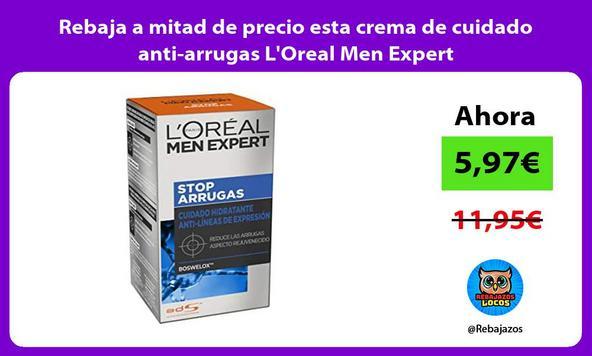 Rebaja a mitad de precio esta crema de cuidado anti-arrugas L'Oreal Men Expert