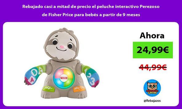 Rebajado casi a mitad de precio el peluche interactivo Perezoso de Fisher Price para bebés a partir de 9 meses