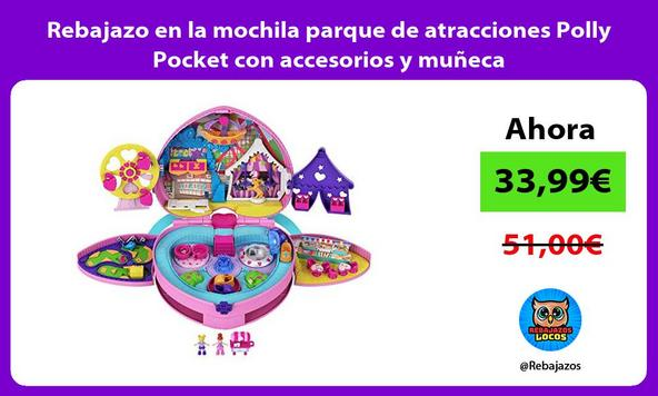 Rebajazo en la mochila parque de atracciones Polly Pocket con accesorios y muñeca