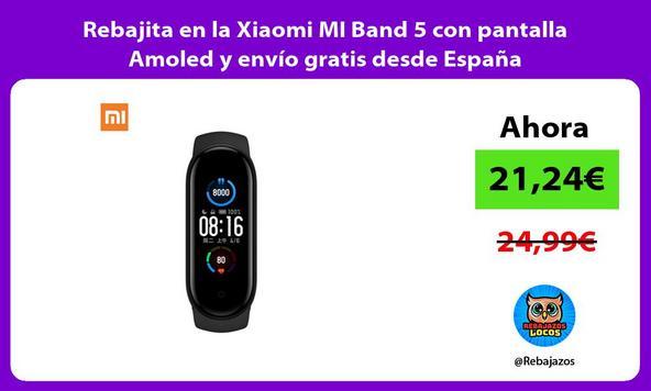 Rebajita en la Xiaomi MI Band 5 con pantalla Amoled y envío gratis desde España