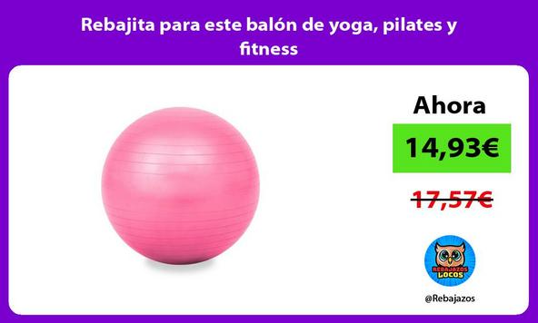 Rebajita para este balón de yoga, pilates y fitness