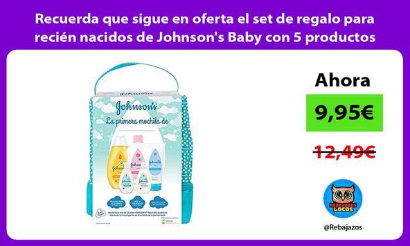 Recuerda que sigue en oferta el set de regalo para recién nacidos de Johnson's Baby con 5 productos