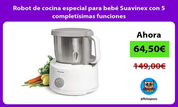 Robot de cocina especial para bebé Suavinex con 5 completísimas funciones