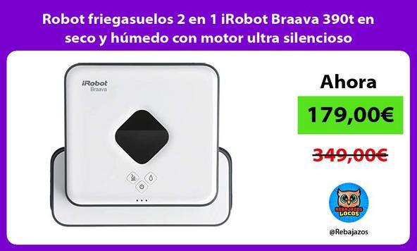 Robot friegasuelos 2 en 1 iRobot Braava 390t en seco y húmedo con motor ultra silencioso