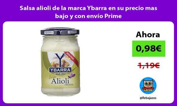 Salsa alioli de la marca Ybarra en su precio mas bajo y con envío Prime