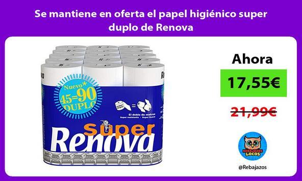 Se mantiene en oferta el papel higiénico super duplo de Renova