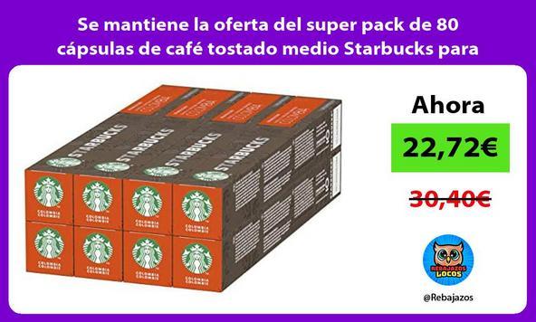 Se mantiene la oferta del super pack de 80 cápsulas de café tostado medio Starbucks para Nespresso