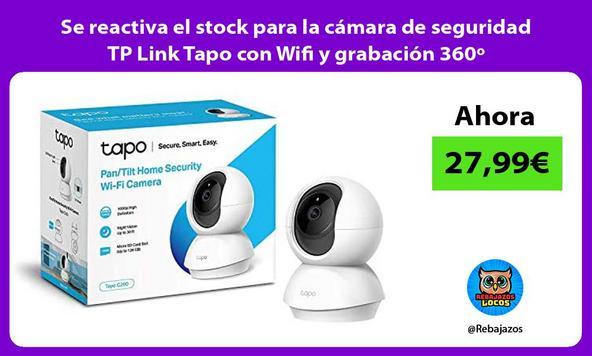 Se reactiva el stock para la cámara de seguridad TP Link Tapo con Wifi y grabación 360º