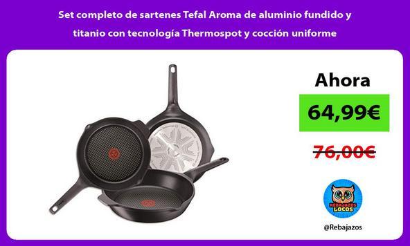 Set completo de sartenes Tefal Aroma de aluminio fundido y titanio con tecnología Thermospot y cocción uniforme