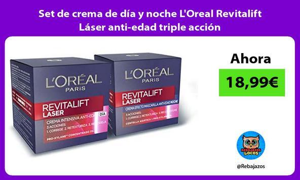 Set de crema de día y noche L'Oreal Revitalift Láser anti-edad triple acción