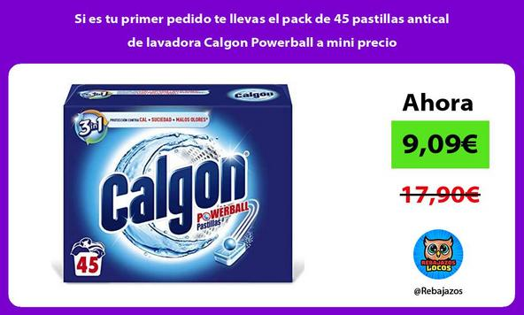 Si es tu primer pedido te llevas el pack de 45 pastillas antical de lavadora Calgon Powerball a mini precio