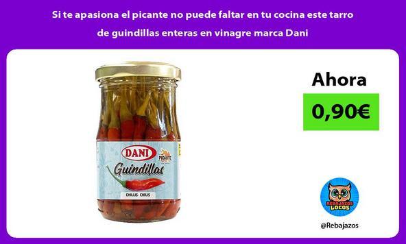 Si te apasiona el picante no puede faltar en tu cocina este tarro de guindillas enteras en vinagre marca Dani