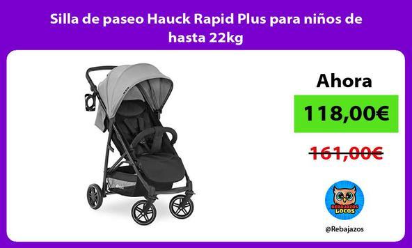 Silla de paseo Hauck Rapid Plus para niños de hasta 22kg