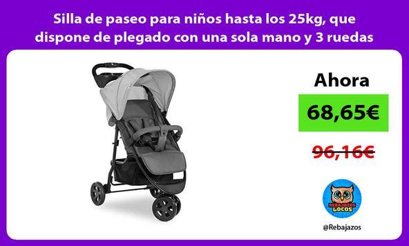 Silla de paseo para niños hasta los 25kg, que dispone de plegado con una sola mano y 3 ruedas