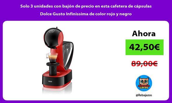 Solo 3 unidades con bajón de precio en esta cafetera de cápsulas Dolce Gusto Infinissima de color rojo y negro