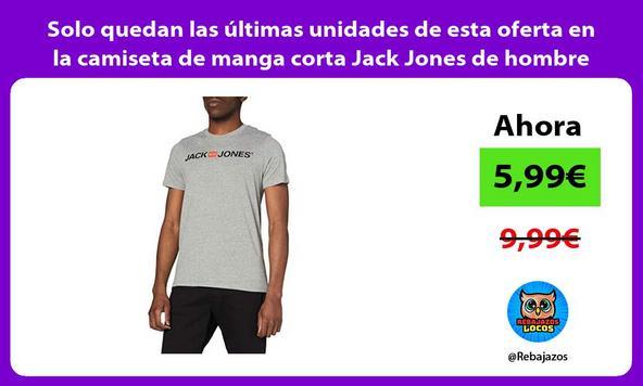Solo quedan las últimas unidades de esta oferta en la camiseta de manga corta Jack Jones de hombre