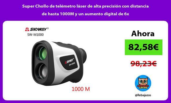 Super Chollo de telémetro láser de alta precisión con distancia de hasta 1000M y un aumento digital de 6x
