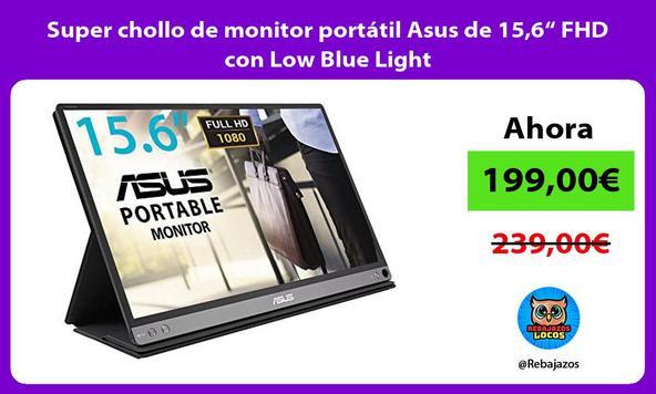 """Super chollo de monitor portátil Asus de 15,6"""" FHD con Low Blue Light"""