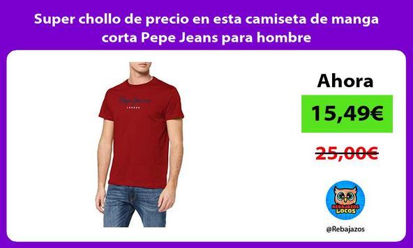 Super chollo de precio en esta camiseta de manga corta Pepe Jeans para hombre
