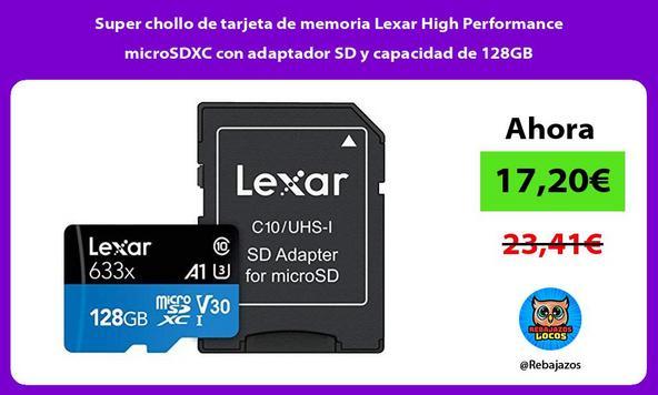 Super chollo de tarjeta de memoria Lexar High Performance microSDXC con adaptador SD y capacidad de 128GB