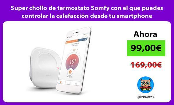 Super chollo de termostato Somfy con el que puedes controlar la calefacción desde tu smartphone