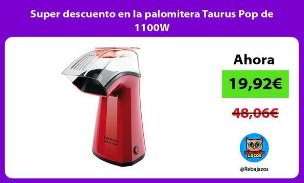 Super descuento en la palomitera Taurus Pop de 1100W