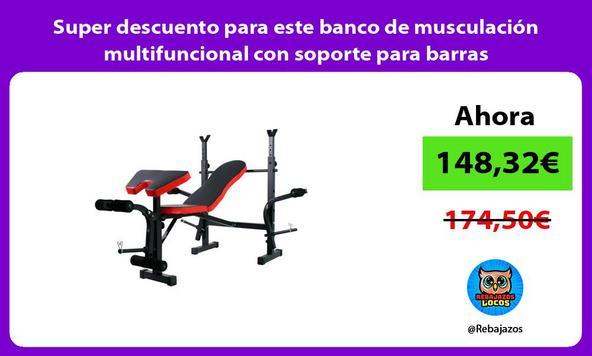 Super descuento para este banco de musculación multifuncional con soporte para barras